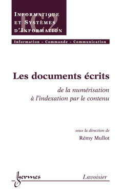 Couverture de l'ouvrage Les documents écrits : de la numérisation à l'indexation par le contenu