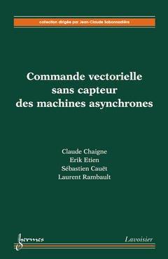 Couverture de l'ouvrage Commande vectorielle sans capteur des machines asynchrones