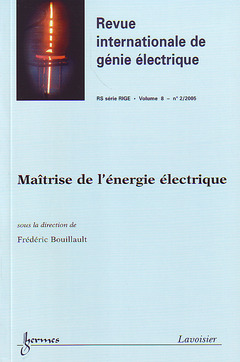 Couverture de l'ouvrage Maîtrise de l'énergie électrique (Revue internationale de génie électrique RS série RIGE Vol. 8 N° 2/2005)