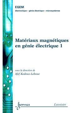 Couverture de l'ouvrage Matériaux magnétiques en génie électrique 1
