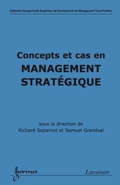 Couverture de l'ouvrage Concepts et cas en management stratégique
