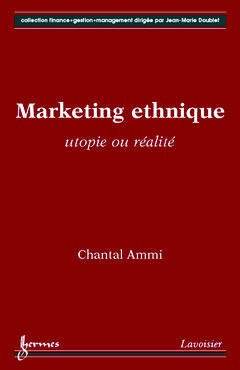 Couverture de l'ouvrage Marketing ethnique : utopie ou réalité