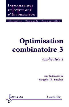 Couverture de l'ouvrage Optimisation combinatoire 3 : applications