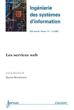 Couverture de l'ouvrage Les services web (Ingénierie des systèmes d'information RSTI série ISI Vol. 10 N° 3/2005)