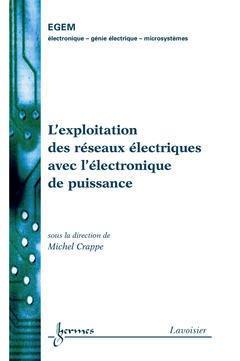 Couverture de l'ouvrage L'exploitation des réseaux électriques avec l'électronique de puissance