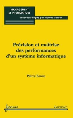 Couverture de l'ouvrage Prévision et maîtrise des performances d'un système informatique