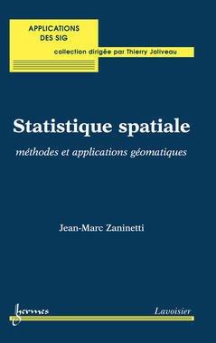 Couverture de l'ouvrage Statistique spatiale : méthodes et applications géomatiques