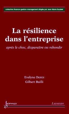 Couverture de l'ouvrage La résilience dans l'entreprise : après le choc, disparaître ou rebondir
