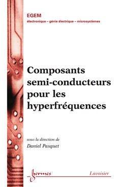 Couverture de l'ouvrage Composants semi-conducteurs pour les hyperfréquences