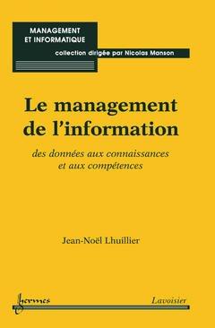 Couverture de l'ouvrage Le management de l'information : des données aux connaissances et aux compétences