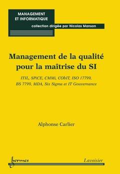 Couverture de l'ouvrage Management de la qualité pour la maîtrise du SI : ITIL, SPiCE, CMMi, CObIT, ISO 17799, BS 7799, MDA, Six Sigma …