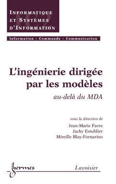 Couverture de l'ouvrage L'ingénierie dirigée par les modèles : au-delà du MDA