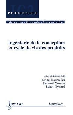 Couverture de l'ouvrage Ingénierie de la conception et cycle de vie des produits