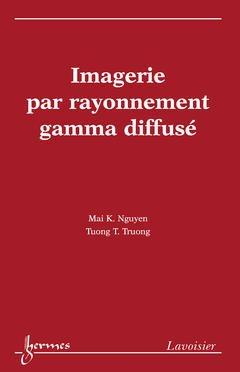 Couverture de l'ouvrage Imagerie par rayonnement gamma diffusé