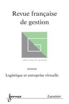 Couverture de l'ouvrage Revue française de gestion Vol. 31 N° 156 mai/juin 2005 : logistique et entreprise virtuelle
