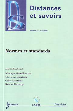 Couverture de l'ouvrage Normes et standards (Distances et savoirs Vol. 2 N° 4/2004)