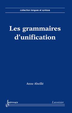 Couverture de l'ouvrage Les grammaires d'unification