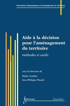 Couverture de l'ouvrage Aide à la décision pour l'aménagement du territoire : méthodes et outils