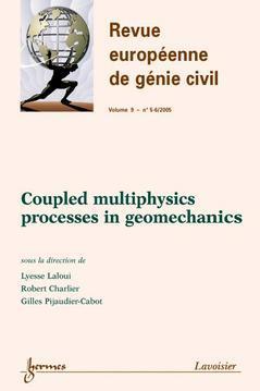 Couverture de l'ouvrage Coupled multiphysics processes in geomechanics (Revue européenne de génie civil Vol. 9 N° 5-6/2005)