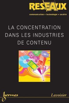 Couverture de l'ouvrage La concentration dans les industries de contenu (Réseaux Vol. 23 N° 131/2005)