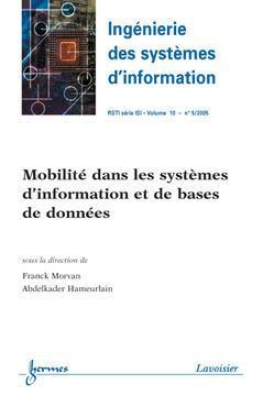 Couverture de l'ouvrage Mobilité dans les systèmes d'information et de bases de données (Ingénierie des systèmes d'information RSTI série ISI Vol. 10 N° 5/2005)