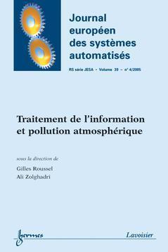 Couverture de l'ouvrage Traitement de l'information et pollution atmosphérique (Journal européen des systèmes automatisés RS série JESA Vol. 39 N° 4/2005)