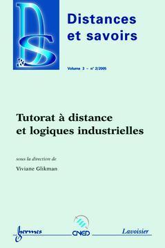 Couverture de l'ouvrage Tutorat à distance et logiques industrielles (Distances et savoirs Vol. 3 N° 2/2005)