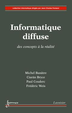 Couverture de l'ouvrage Informatique diffuse : des concepts à la réalité