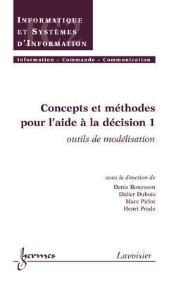 Couverture de l'ouvrage Concepts et méthodes pour l'aide à la décision 1 : outils de modélisation
