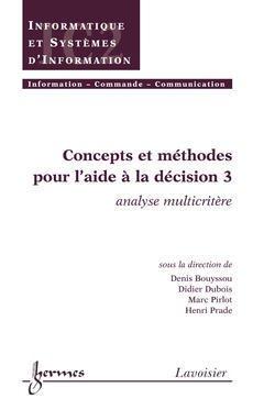 Couverture de l'ouvrage Concepts et méthodes pour l'aide à la décision 3 : analyse multicritère