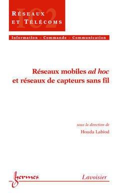 Couverture de l'ouvrage Réseaux mobiles ad hoc et réseaux de capteurs sans fil