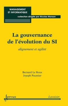 Couverture de l'ouvrage La gouvernance de l'évolution du SI : alignement et agilité