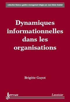 Couverture de l'ouvrage Dynamiques informationnelles dans les organisations