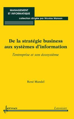 Couverture de l'ouvrage De la stratégie business aux systèmes d'information : l'entreprise et son écosystème