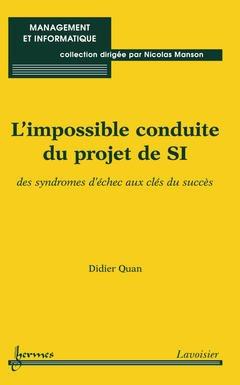 Couverture de l'ouvrage L'impossible conduite du projet de SI : des syndromes d'échec aux clés du succès