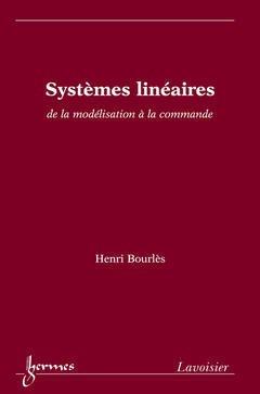 Couverture de l'ouvrage Systèmes linéaires : de la modélisation à la commande