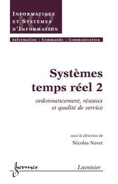 Couverture de l'ouvrage Systèmes temps réel 2 : ordonnancement, réseaux et qualité de service