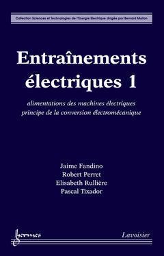 Couverture de l'ouvrage Entraînements électriques 1