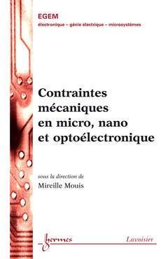 Couverture de l'ouvrage Contraintes mécaniques en micro, nano et optoélectronique