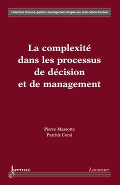 Couverture de l'ouvrage La complexité dans les processus de décision et de management