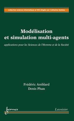 Couverture de l'ouvrage Modélisation et simulation multi-agents : applications pour les Sciences de l'Homme et de la Société