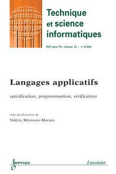 Couverture de l'ouvrage Langages applicatifs. Spécification, programmation, vérification (Technique et science informatiques RSTI série TSI Vol. 24 N° 9/2005)