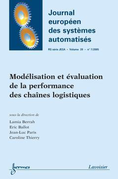 Couverture de l'ouvrage Modélisation et évaluation de la performance des chaînes logistiques (Journal européen des systèmes automatisés RS série JESA Vol. 39 N° 7/2005)