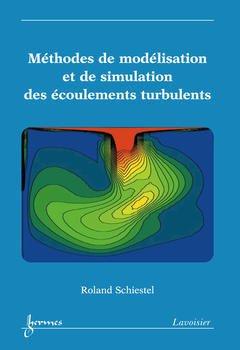 Couverture de l'ouvrage Méthodes de modélisation et de simulation des écoulements turbulents