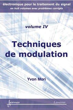Couverture de l'ouvrage Techniques de modulation (Électronique pour le traitement du signal avec problèmes corrigés Vol. 4)