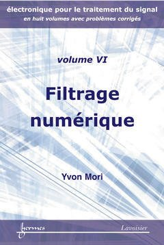 Couverture de l'ouvrage Filtrage numérique (Electronique pour le traitement du signal avec problèmes corrigés Vol.6)