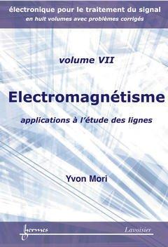 Couverture de l'ouvrage Électromagnétisme : applications à l'étude des lignes (Electronique pour le traitement du signal avec problèmes corrigés Vol. 7)