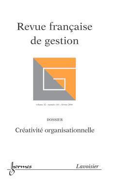 Couverture de l'ouvrage Revue française de gestion Vol. 32 N° 161 Février 2006 : créativité organisationnelle