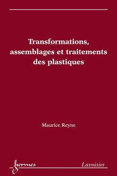 Couverture de l'ouvrage Transformations, assemblages et traitements des plastiques