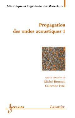 Couverture de l'ouvrage Matériaux et acoustique 1 : propagation des ondes acoustiques 1